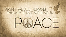 arent we all humans then why can't we live in peace