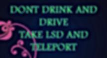 Take LSD And Teleport