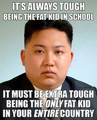 kim jong un the only fat kid in the whole country
