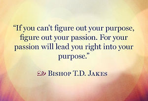 T D Jakes Purpose