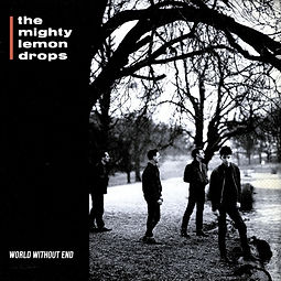 world without end the mighty lemon drops