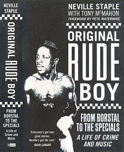 2 tone original rude boy neville staple a life of crime and music from borstal to the specials