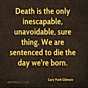 we are senenced to die the day we born