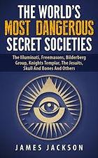 The Worlds Modt Dangerous Secret Societies