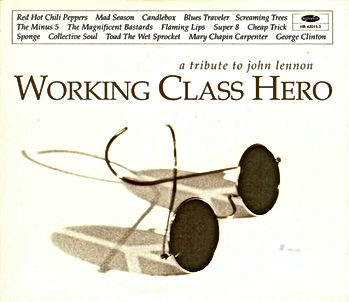 Working Class Hero A Tribute to John Lennon