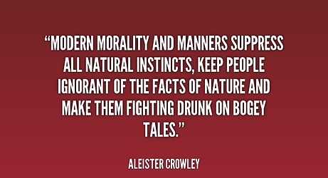 rCrowley modern morality and manners suppress all natural