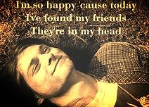 kurt cobain i'm so happy caurse today i've found my friends they' in my head