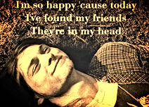 kurt cobain i'm so happy caurse today i've found my friends they' in my head
