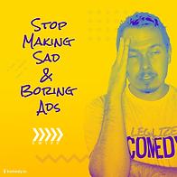 Stop-Making-Boring-Ads_01.png