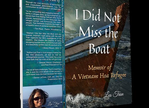 """I Did Not Miss the Boat"" Memoir of A Vietnam Hoa Refugee"