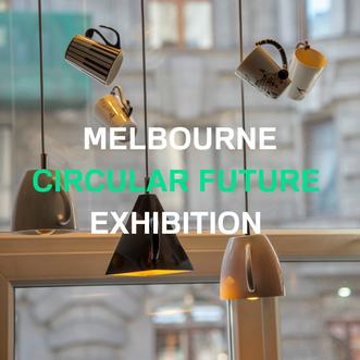Melbourne Circular Future Exhibition