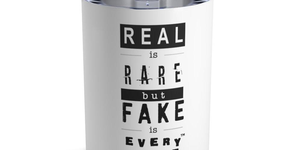 Real & Fake Tumbler 10oz