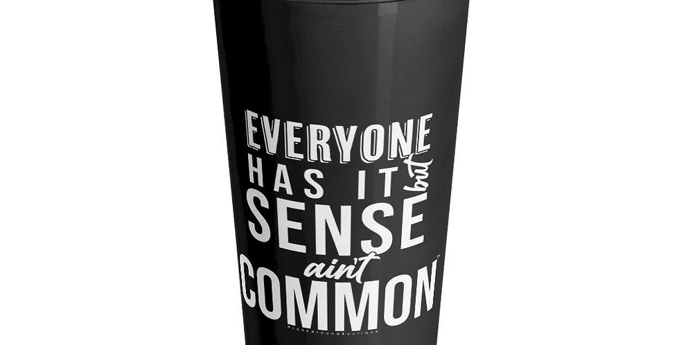 Sense Ain't Common Travel Mug