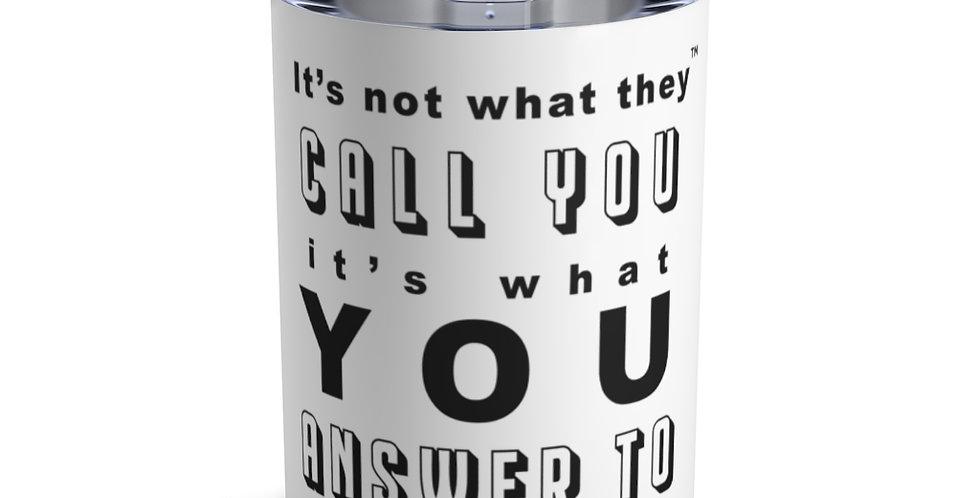 Call & Answer Tumbler 10oz
