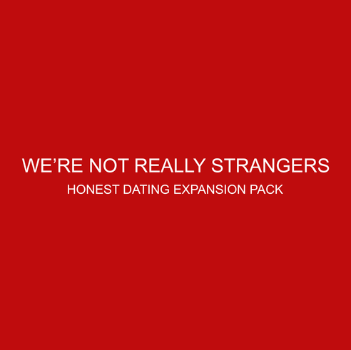 We're Not Really Strangers