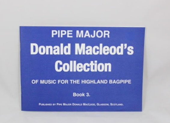 Pipe Major Donald Macleod Book 3
