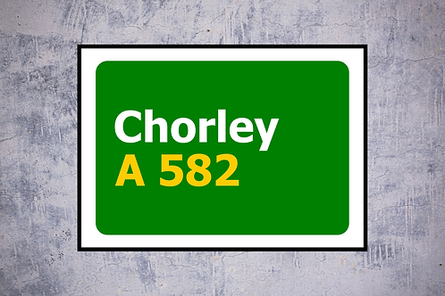Chorley A582 Wall Art | Road Sign Artwork In Frame