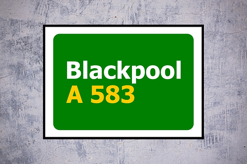 Blackpool A583 Wall Art | Road Sign Artwork In Frame