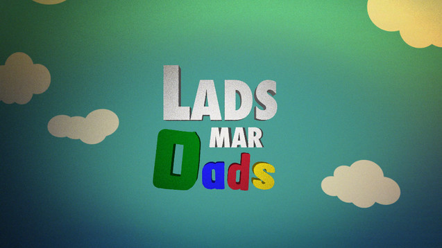 Lads as Dads