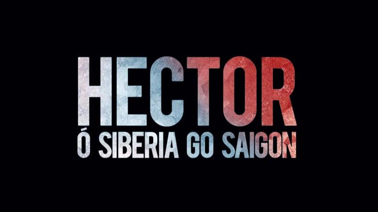 Hector ó Siberia go Saigon