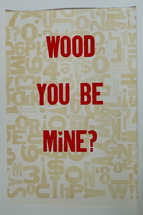 "Valentine Poster- ""Wood You Be Mine?"""