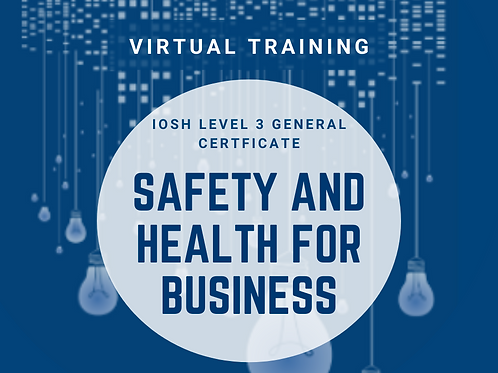 IOSH General Certificate - Safety and Health for Business -  02 February 2021