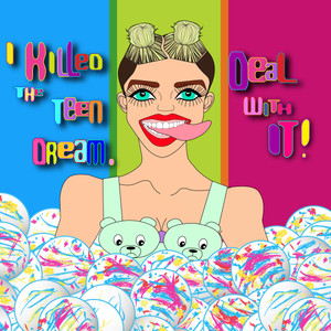 Miley Killed The Teen Dream. Deal With It! Illustrated by Peter Marsh, 2015.