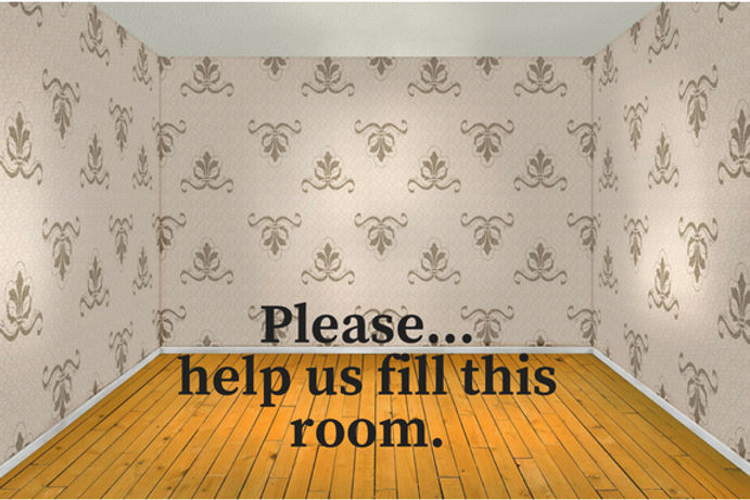 Please...help us fill this room..jpg