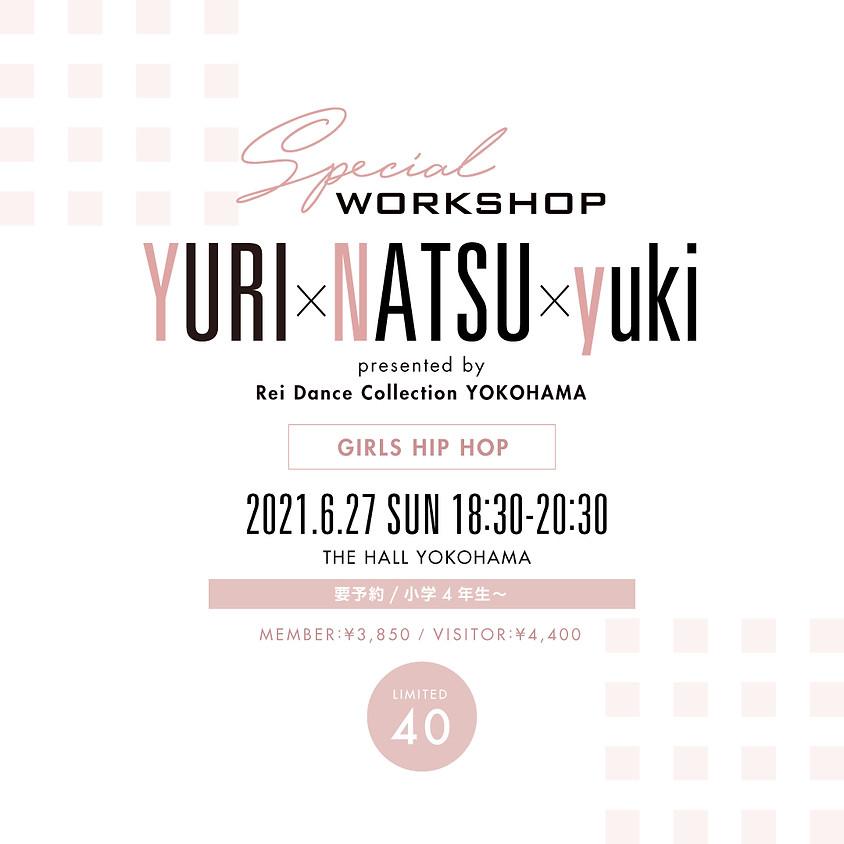 【SPECIAL WORKSHOP】YURI×NATSU×yuki