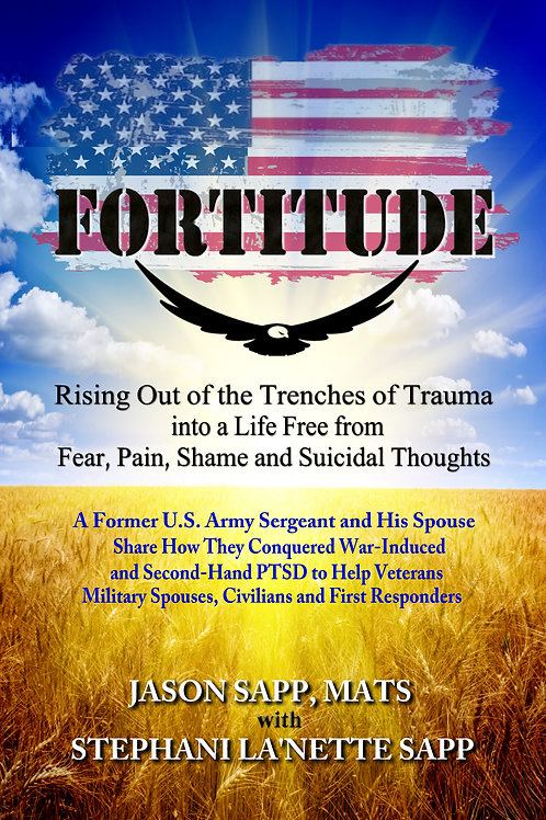 Fortitude, Rising Out of the Trenches of Trauma