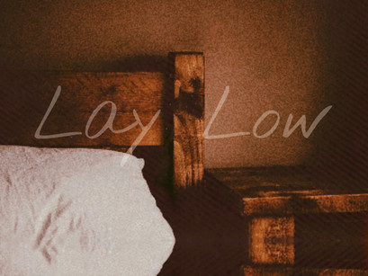 Lay Low - OUT NOW