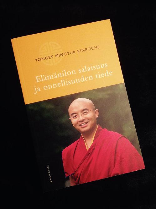 Yongey Mingyur Rinpoche: Elämänilon salaisuus ja onnellisuuden tiede