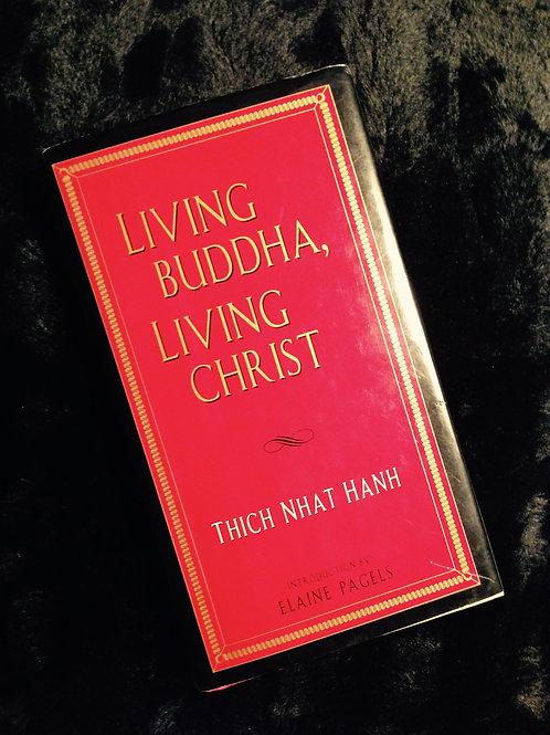 Thich Nhat Hanh: Living Buddha, Living Christ (engl.)