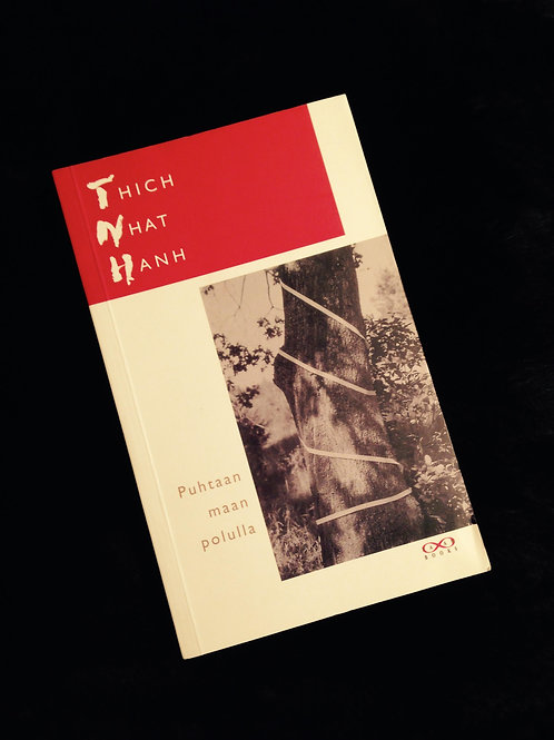Thich Nhat Hanh: Puhtaan maan polulla