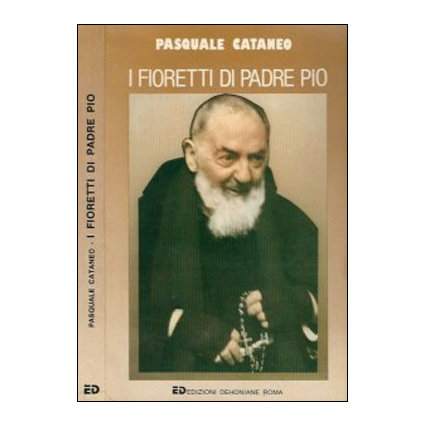I fioretti di Padre Pio