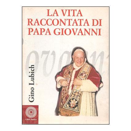La Vita raccontata di Papa Giovanni