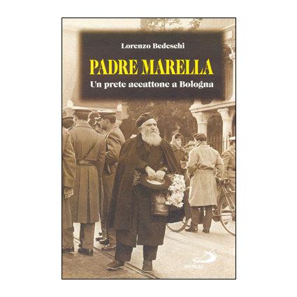 Padre Marella. Un prete accattone a Bologna