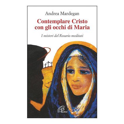 Contemplare Cristo con gli occhi di Maria: i misteri del Rosario meditati