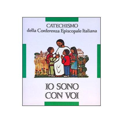 Io sono con voi. Catechismo CEI - 6-8 anni