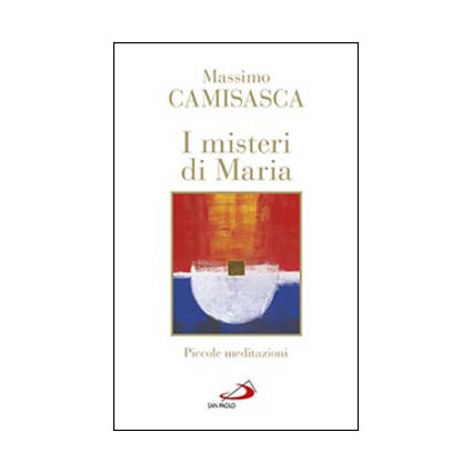 I misteri di Maria. Piccole meditazioni