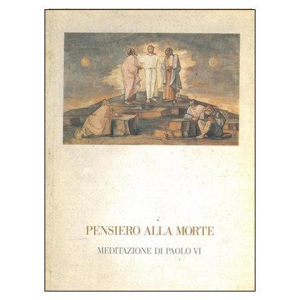 Pensiero alla morte. Meditazione di Paolo VI