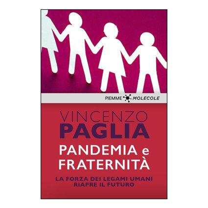 Pandemia e fraternità. La forza dei legami umani riapre il futuro