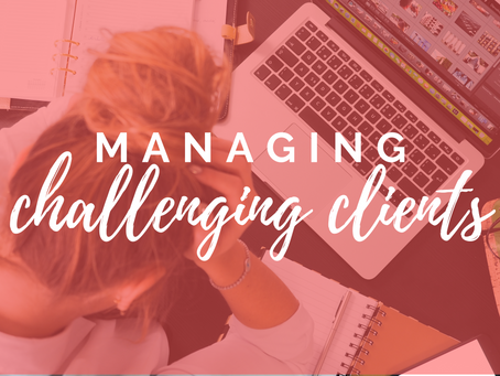 Secrets for managing challenging clients
