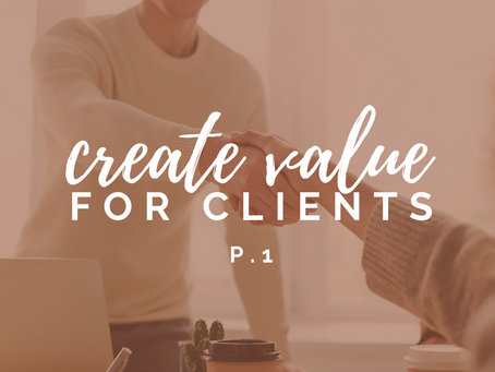 Tips for development consultants: How to create value for clients (and keep them coming back!) (Pt1)