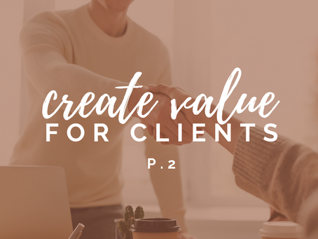 Tips for development consultants: How to create value for clients (and keep them coming back!) (Pt2)