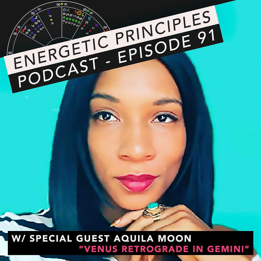 Energetic Principles Podcast - w/ guest Aquila Moon