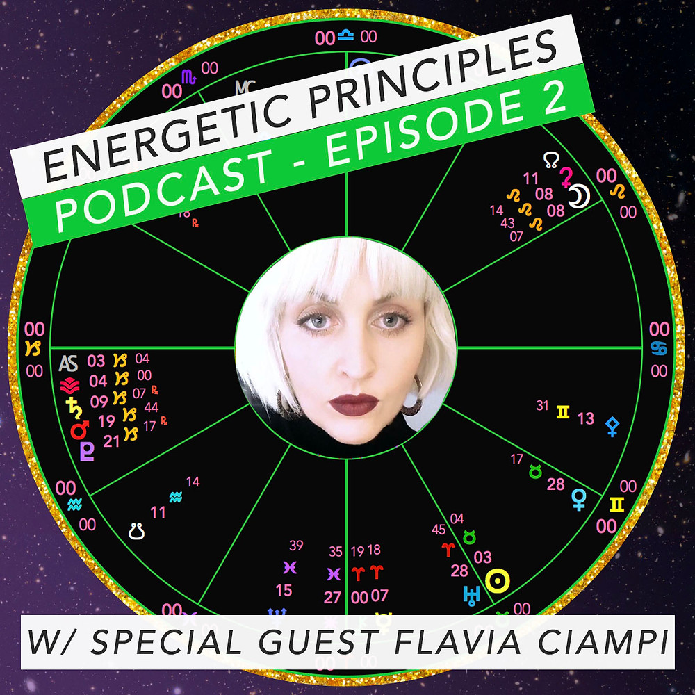 Energetic Principles Podcast - w/ guest Flavia Ciampi