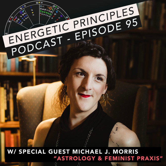 EP Podcast - Astrology & Feminist Praxis w/ Michael J. Morris
