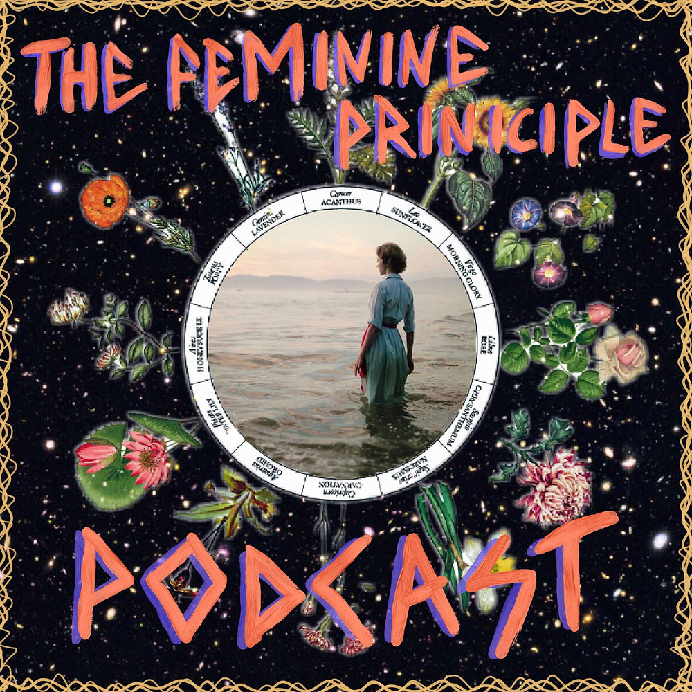 The Feminine Principle Podcast - Exploring Powerful Mysteries