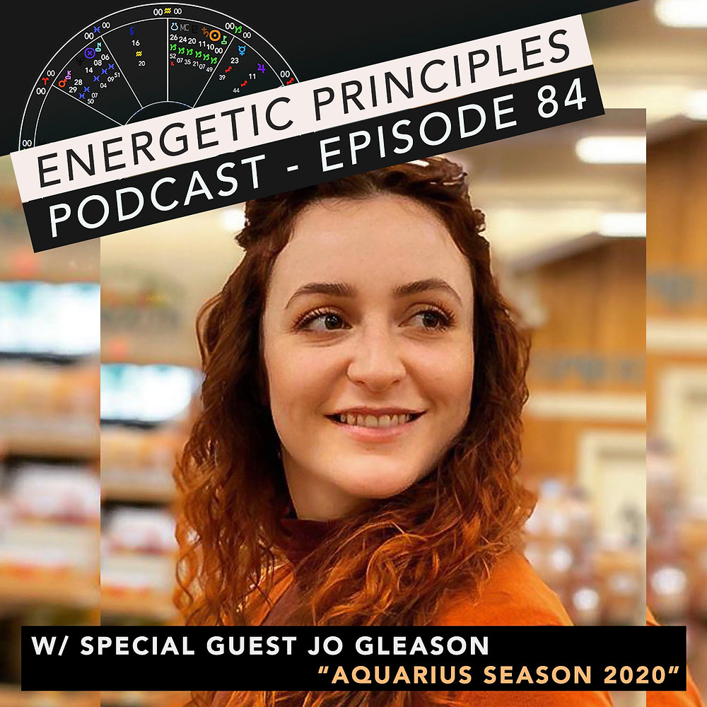 Energetic Principles Podcast - w/ guest Jo Gleason